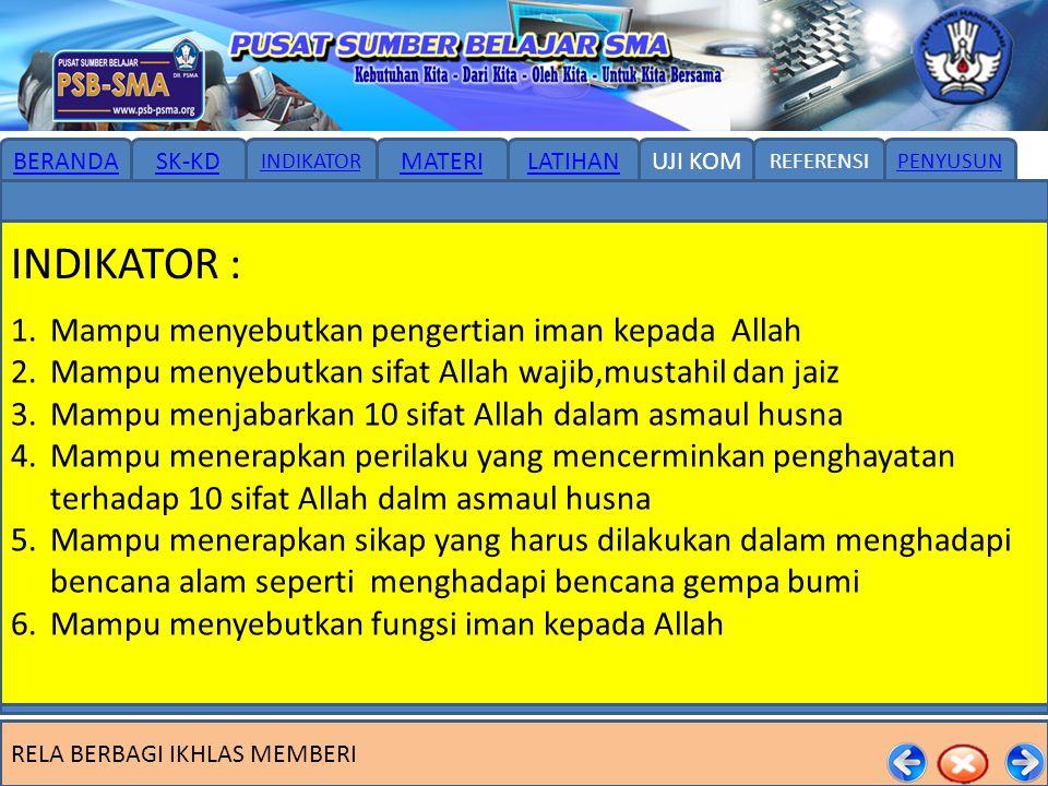 RELA BERBAGI IKHLAS MEMBERI BERANDASK-KDUJI KOMLATIHANMATERI INDIKATORPENYUSUNREFERENSI INDIKATOR : 1.Mampu menyebutkan pengertian iman kepada Allah 2