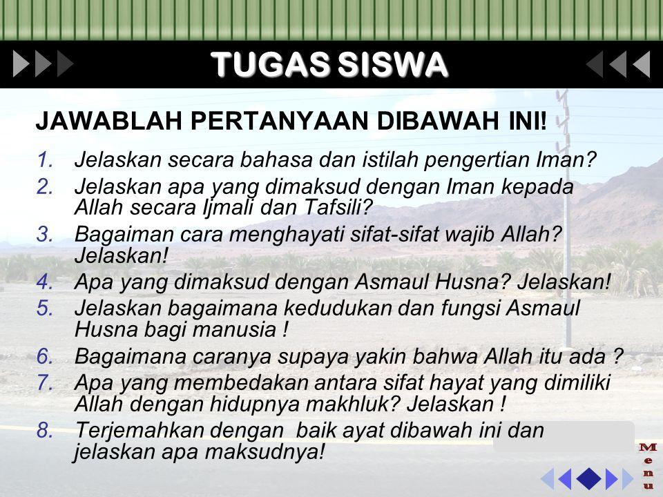 TUGAS SISWA 1.Coba anda tuliskan beserta artinya ayat Al Qur'an tentang Asmaul Husna (10 Nama Allah dalam Asmaul Husna) 2.Coba anda lanjutkan untuk membahas dan mengaplikasikan dalam kehidupan sehari-hari Asmaul Husna yang lainnya.