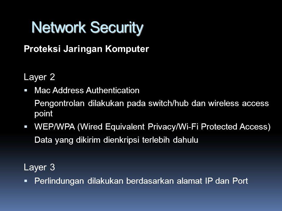 Network Security Jenis-Jenis Serangan Buffer Overflow  Terjadi dimana program menulis informasi yang lebih besar ke buffer dari pada tempat yang dialokasikan di memori  Penyerang dapat mengganti data yang mengontrol jalur eksekusi program dan membajak kontrol program untuk mengeksekusi instruksi si penyerang