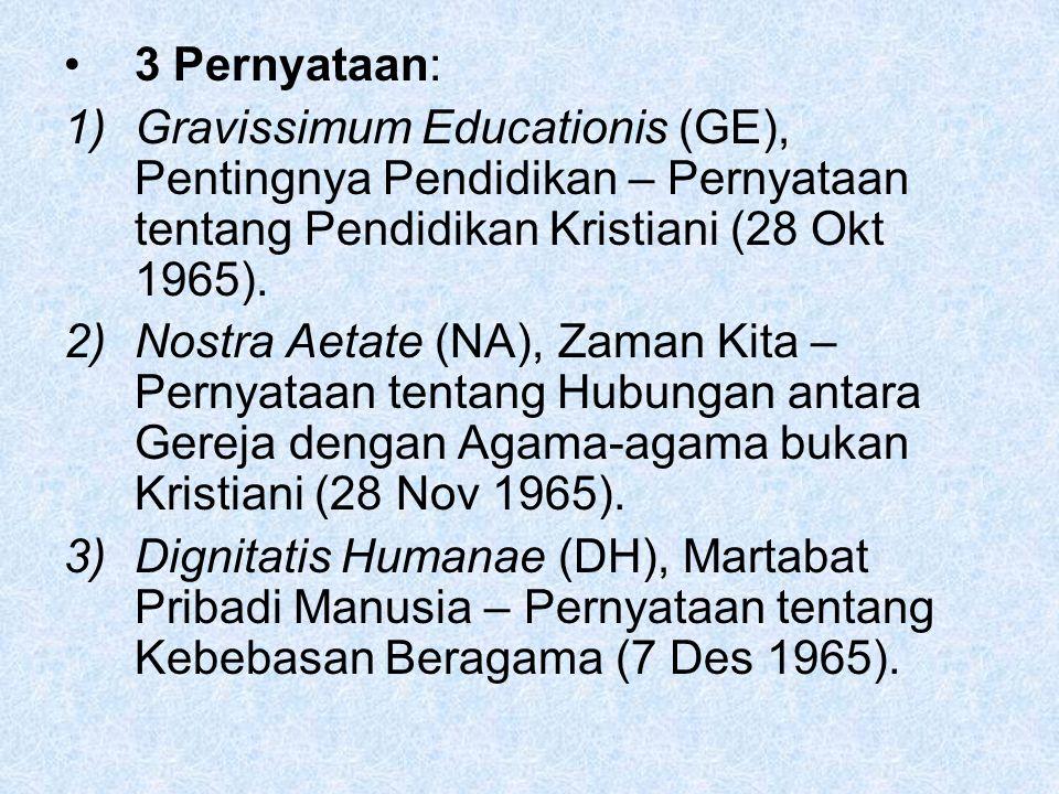 3 Pernyataan: 1)Gravissimum Educationis (GE), Pentingnya Pendidikan – Pernyataan tentang Pendidikan Kristiani (28 Okt 1965). 2)Nostra Aetate (NA), Zam