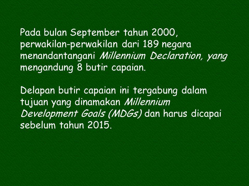 Pada bulan September tahun 2000, perwakilan-perwakilan dari 189 negara menandantangani Millennium Declaration, yang mengandung 8 butir capaian.