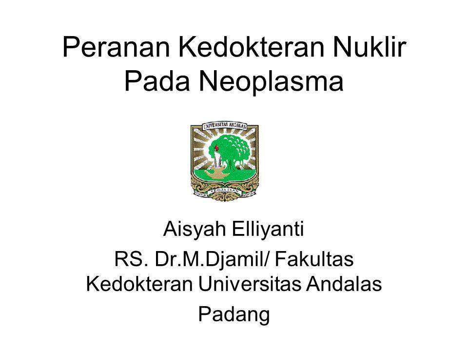 Peranan Kedokteran Nuklir Pada Neoplasma Aisyah Elliyanti RS.