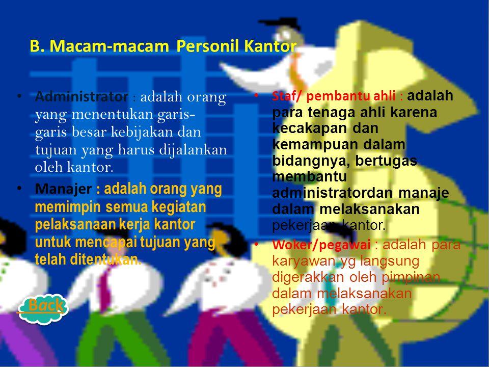 A. Pengertian Personil Kantor Personil Kantor  adalah orang-orang atau karyawan yang menjalankan dan melayani pekerjaan-pekerjaa dalam suatu organisa