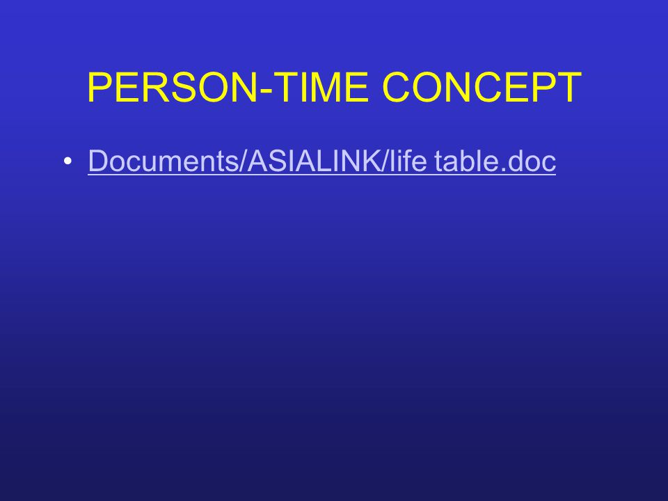 PERSON-TIME CONCEPT Documents/ASIALINK/life table.doc
