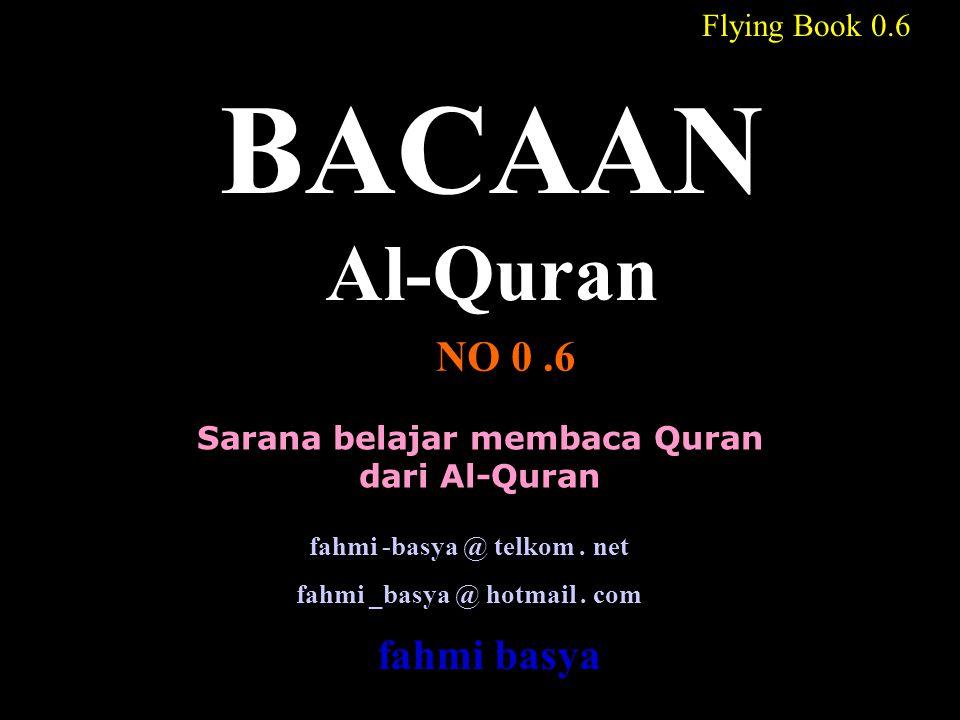 Sarana belajar membaca Quran dari Al-Quran BACAAN Al-Quran NO 0.6 fahmi -basya @ telkom.