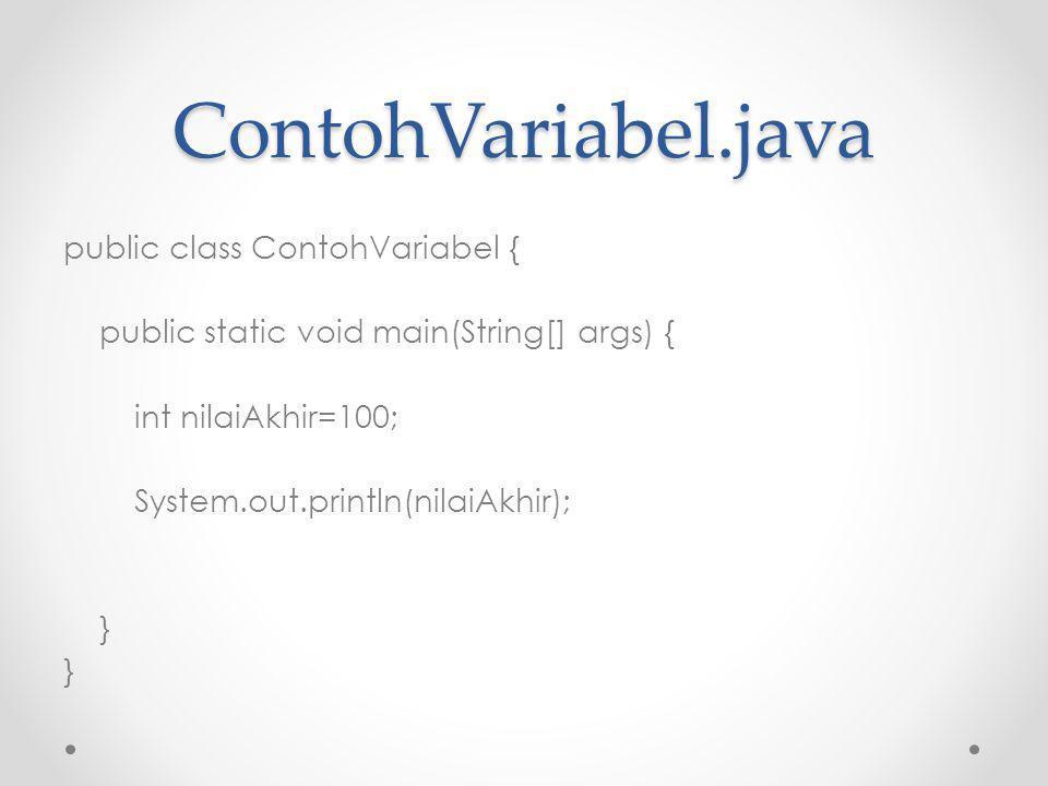 Konstanta Konstanta merupakan variabel yang tidak dapat diubah lagi nilainya.