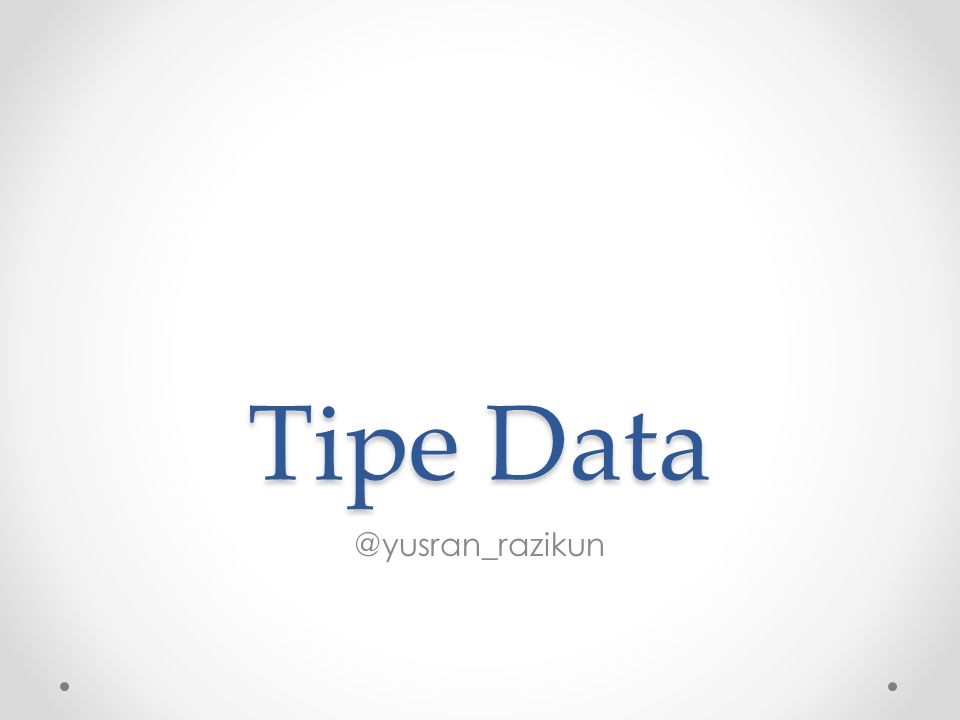 Tipe Data @yusran_razikun
