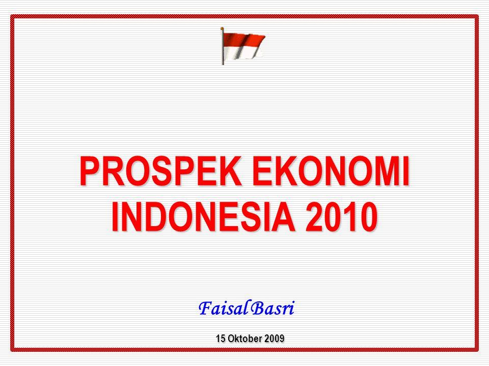 Projections of GDP by several agencies NoAgency Date20092010 1Bank IndonesiaMarch 2009 3.55.0 2Gov't of IndonesiaJuly 2009 4.55.0 3IIFJuly 2009 4.55.5 4ADBSeptember 2009 4.35.4 5World BankSeptember 2009 4.35.4 6EconomistOctober 2009 4.24.5 7IMFOctober 2009 4.04.8