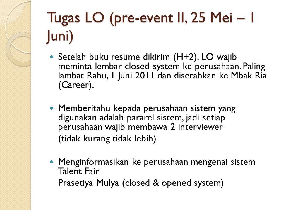 Setelah buku resume dikirim (H+2), LO wajib meminta lembar closed system ke perusahaan.