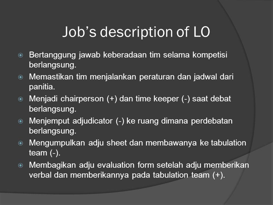 Job's description of LO  Bertanggung jawab keberadaan tim selama kompetisi berlangsung.