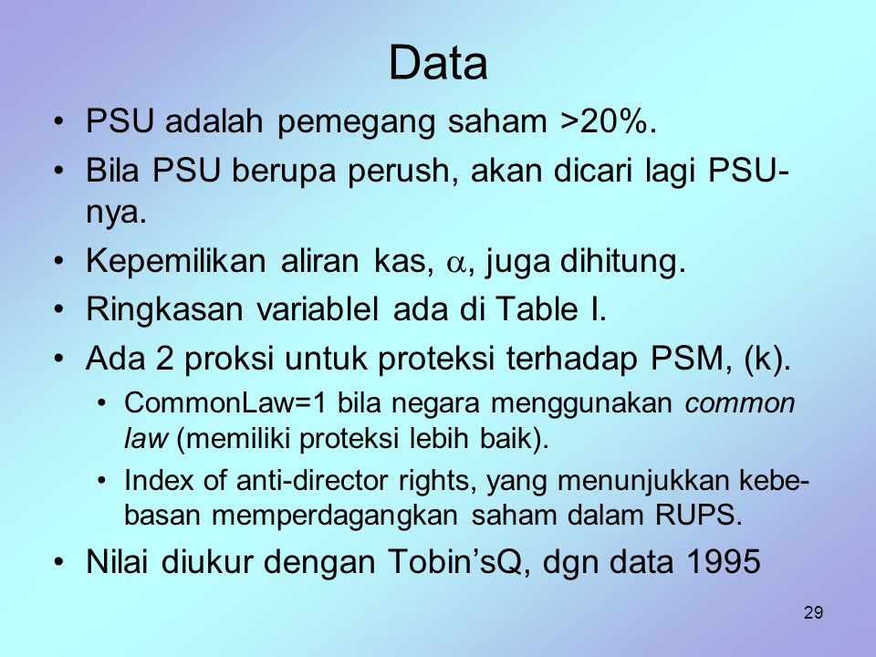 29 Data PSU adalah pemegang saham >20%. Bila PSU berupa perush, akan dicari lagi PSU- nya. Kepemilikan aliran kas, , juga dihitung. Ringkasan variabl