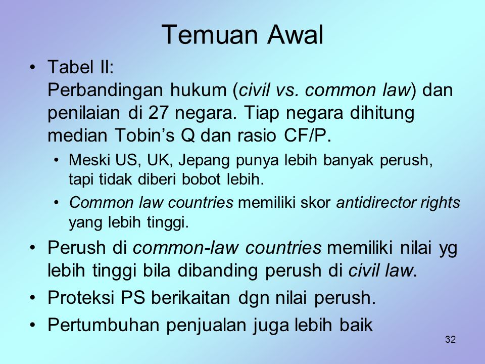32 Temuan Awal Tabel II: Perbandingan hukum (civil vs. common law) dan penilaian di 27 negara. Tiap negara dihitung median Tobin's Q dan rasio CF/P. M