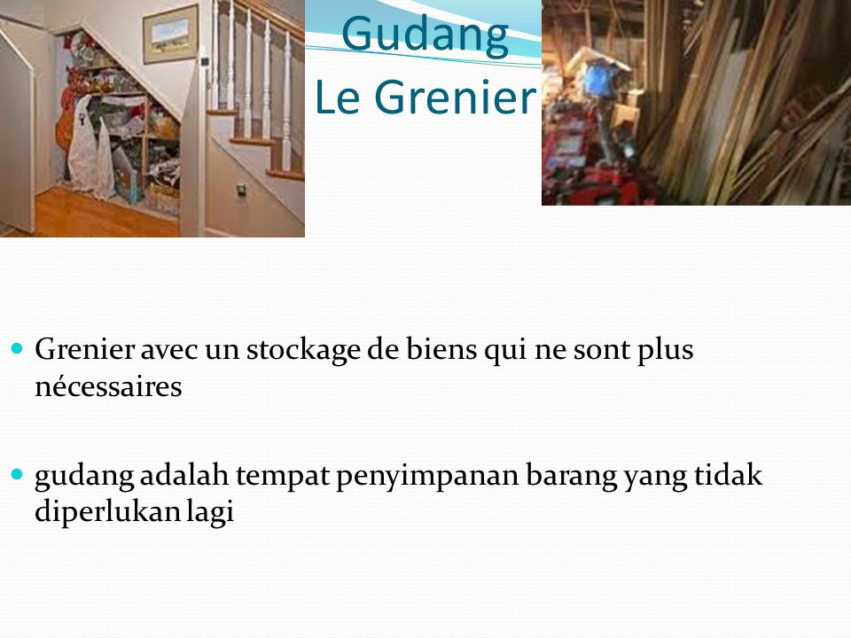 Gudang Le Grenier Grenier avec un stockage de biens qui ne sont plus nécessaires gudang adalah tempat penyimpanan barang yang tidak diperlukan lagi