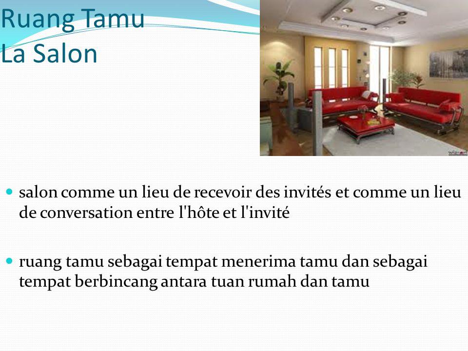 Ruang Tamu La Salon salon comme un lieu de recevoir des invités et comme un lieu de conversation entre l'hôte et l'invité ruang tamu sebagai tempat me