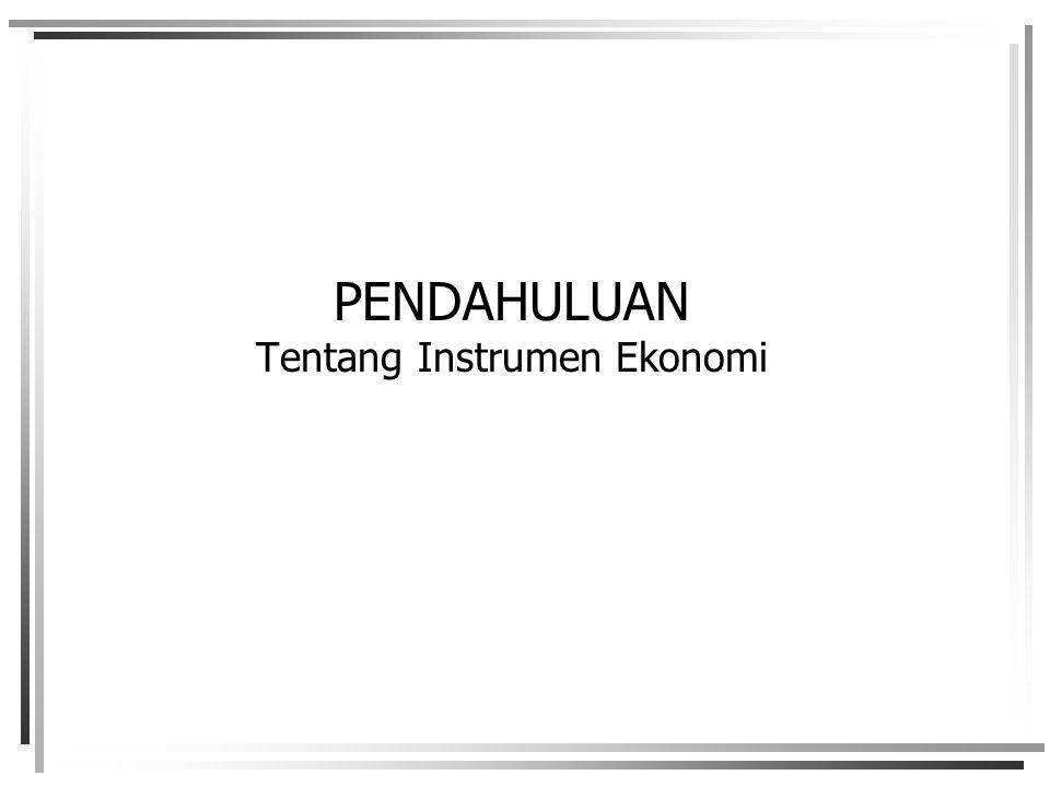 PENDAHULUAN Tentang Instrumen Ekonomi