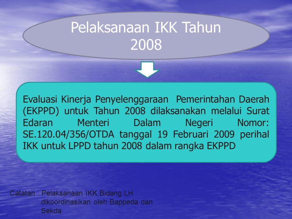 Pelaksanaan IKK Tahun 2008 Evaluasi Kinerja Penyelenggaraan Pemerintahan Daerah (EKPPD) untuk Tahun 2008 dilaksanakan melalui Surat Edaran Menteri Dal