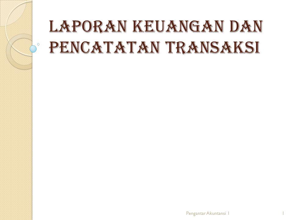 Laporan keuangan dan pencatatan transaksi 1Pengantar Akuntansi 1