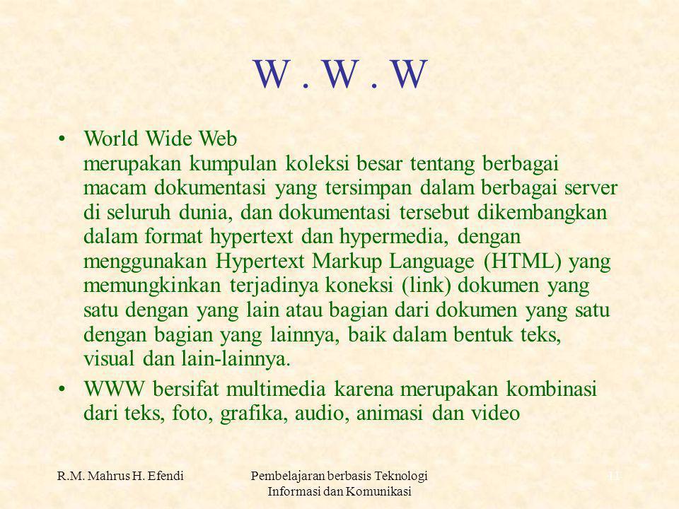 R.M. Mahrus H. EfendiPembelajaran berbasis Teknologi Informasi dan Komunikasi 11 W.