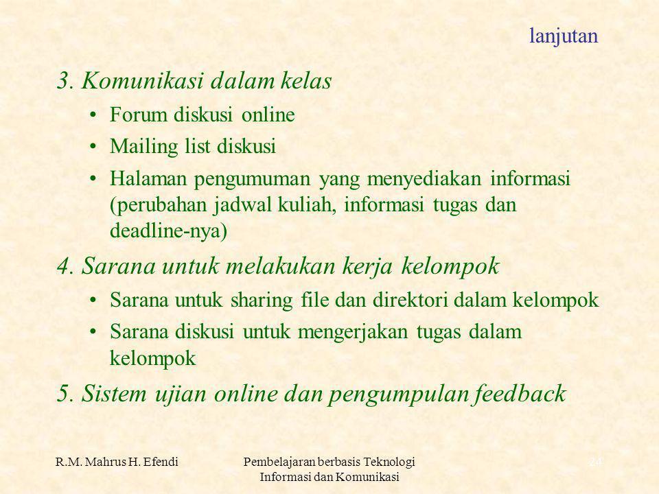 R.M. Mahrus H. EfendiPembelajaran berbasis Teknologi Informasi dan Komunikasi 24 lanjutan 3.