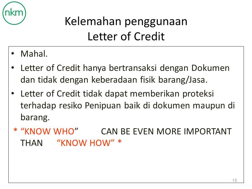 Keuntungan penggunaan Letter of Credit Dapat digunakan untuk fasilitas pembiayaan pada Bank.