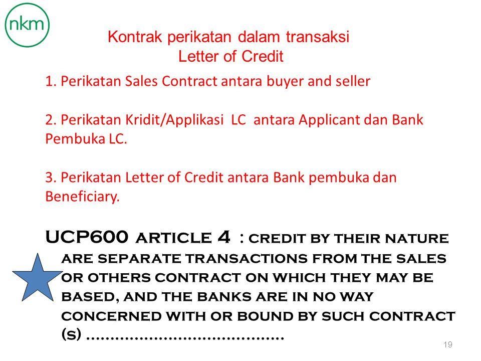 Kelemahan penggunaan Letter of Credit Mahal.