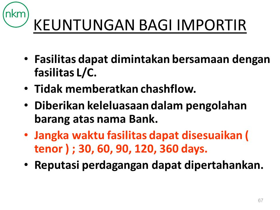 Importir/Issuing Bank. Exportir Bank ImportirExportir Sub Buyer 1. Contract 2. Shipment 3.Doc. 4.Presented Doc 5. Documents 6. TR loan 7.Remit Pay. 8.