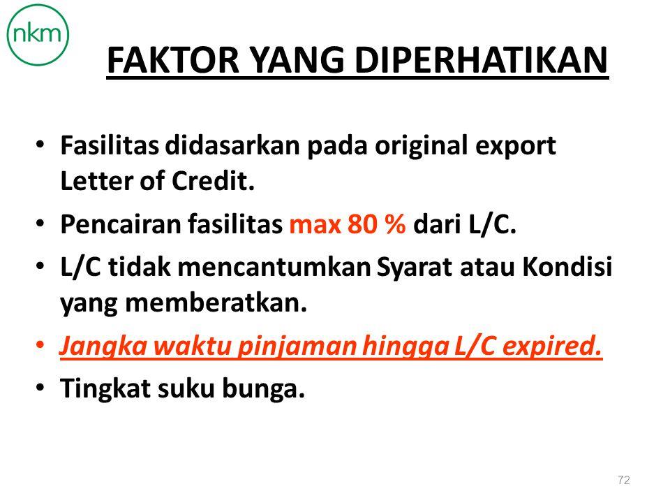 PACKING LOAN FACILITY Cash Loan Fasilitas pinjaman yang disediakan oleh Bank dalam rangka Pembiayaan persiapan Export berdasarkan Sales Contract/ Letters of Credit.