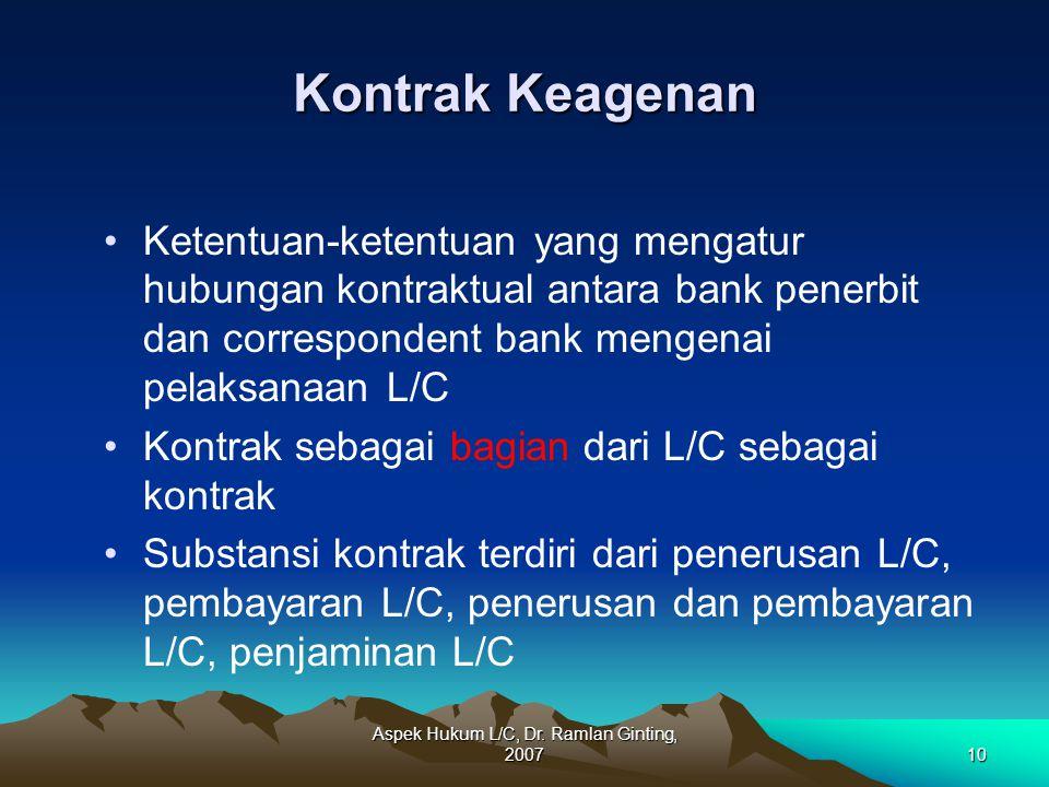 Aspek Hukum L/C, Dr. Ramlan Ginting, 200710 Kontrak Keagenan Ketentuan-ketentuan yang mengatur hubungan kontraktual antara bank penerbit dan correspon