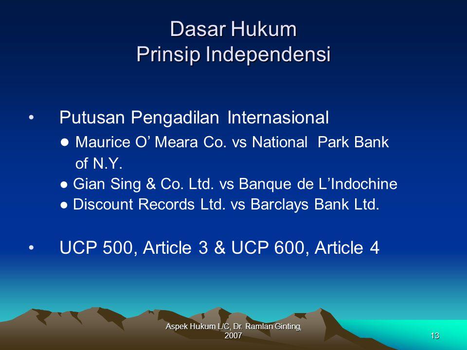 Aspek Hukum L/C, Dr. Ramlan Ginting, 200713 Dasar Hukum Prinsip Independensi Putusan Pengadilan Internasional ● Maurice O' Meara Co. vs National Park