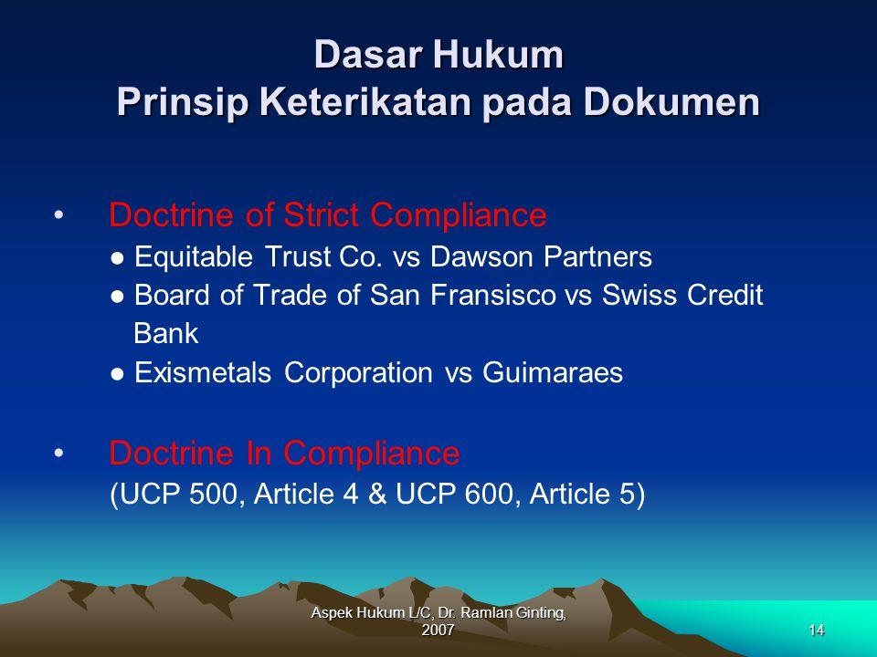 Aspek Hukum L/C, Dr. Ramlan Ginting, 200714 Dasar Hukum Prinsip Keterikatan pada Dokumen Doctrine of Strict Compliance ● Equitable Trust Co. vs Dawson