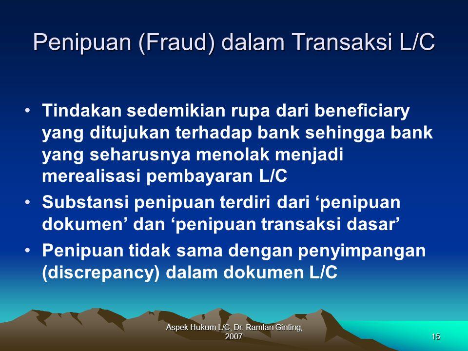 Aspek Hukum L/C, Dr. Ramlan Ginting, 200715 Penipuan (Fraud) dalam Transaksi L/C Tindakan sedemikian rupa dari beneficiary yang ditujukan terhadap ban