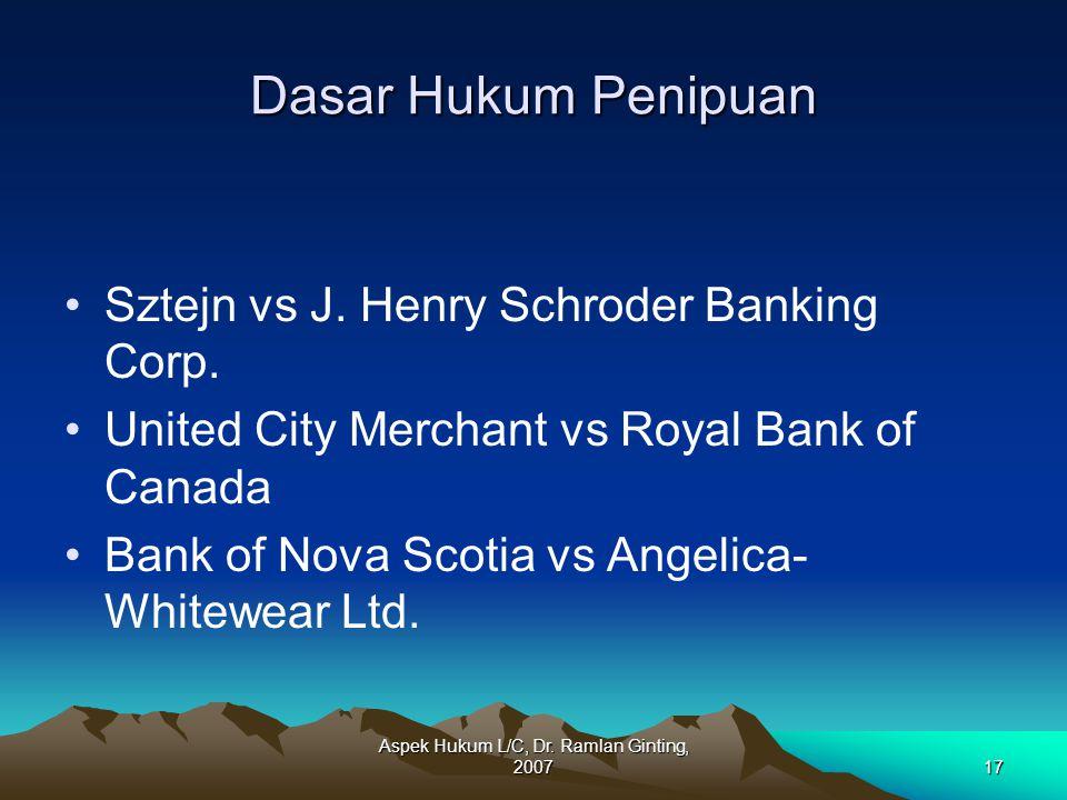 Aspek Hukum L/C, Dr. Ramlan Ginting, 200717 Dasar Hukum Penipuan Sztejn vs J. Henry Schroder Banking Corp. United City Merchant vs Royal Bank of Canad
