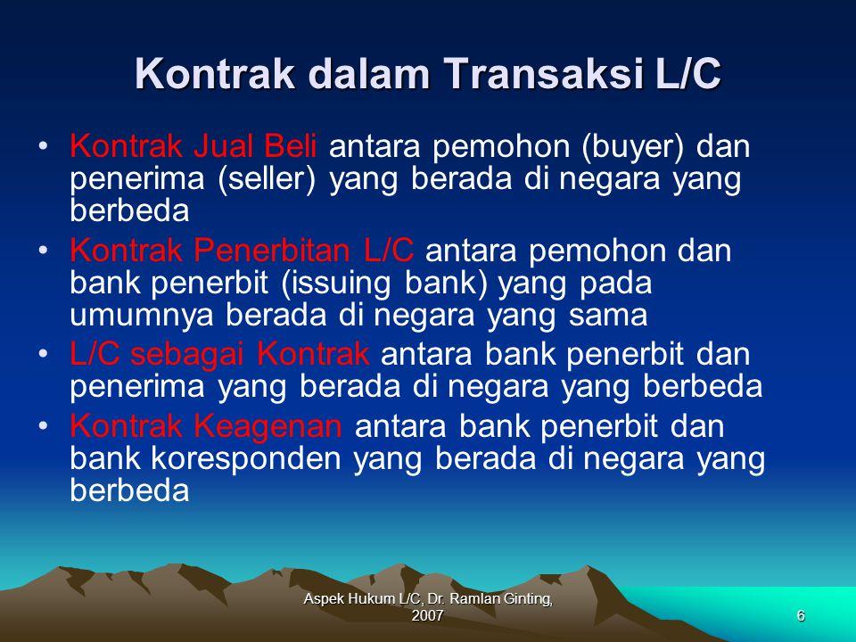Aspek Hukum L/C, Dr. Ramlan Ginting, 20076 Kontrak dalam Transaksi L/C Kontrak dalam Transaksi L/C Kontrak Jual Beli antara pemohon (buyer) dan peneri