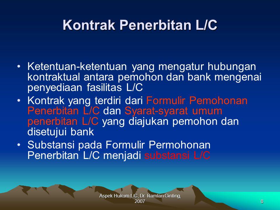 Aspek Hukum L/C, Dr. Ramlan Ginting, 20078 Kontrak Penerbitan L/C Ketentuan-ketentuan yang mengatur hubungan kontraktual antara pemohon dan bank menge