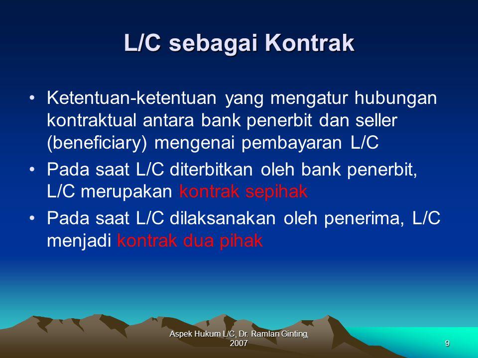 Aspek Hukum L/C, Dr. Ramlan Ginting, 20079 L/C sebagai Kontrak Ketentuan-ketentuan yang mengatur hubungan kontraktual antara bank penerbit dan seller