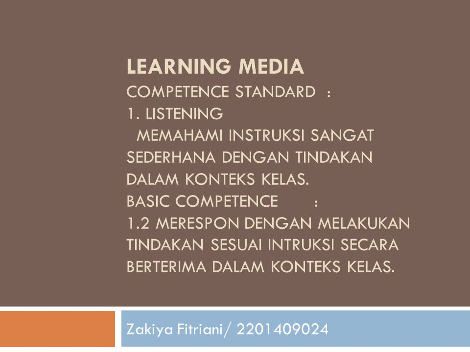 LEARNING MEDIA COMPETENCE STANDARD : 1.