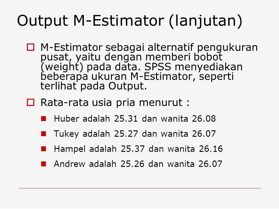 M-Estimator sebagai alternatif pengukuran pusat, yaitu dengan memberi bobot (weight) pada data.
