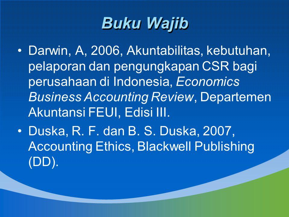 Buku Wajib Darwin, A, 2006, Akuntabilitas, kebutuhan, pelaporan dan pengungkapan CSR bagi perusahaan di Indonesia, Economics Business Accounting Revie