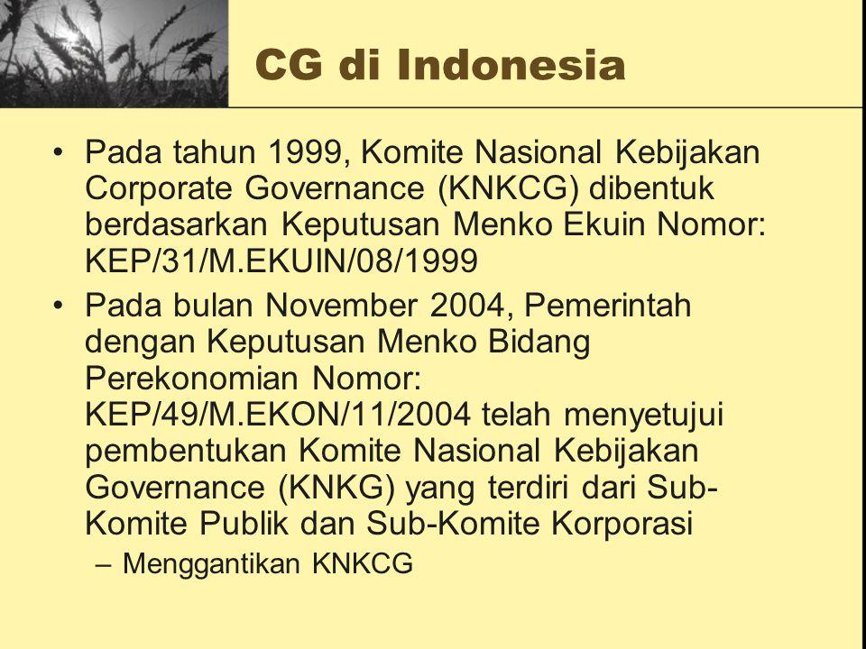 CG di Indonesia Pada tahun 1999, Komite Nasional Kebijakan Corporate Governance (KNKCG) dibentuk berdasarkan Keputusan Menko Ekuin Nomor: KEP/31/M.EKU