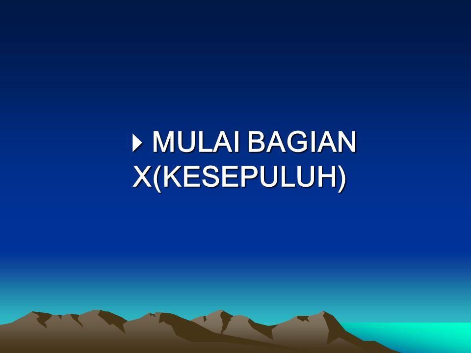  MULAI BAGIAN X(KESEPULUH)