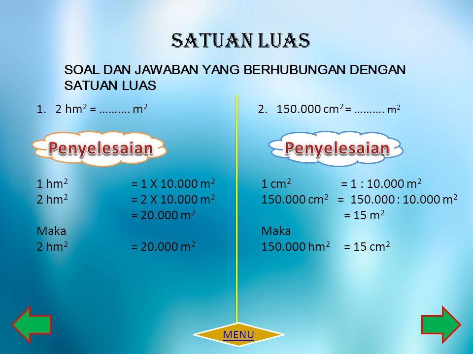 5 Tentukan Tinggi Trapesium ABCD A 6 cm T 12 cm D B C Luas Trapesium ABCD = 63 cm2 Penyelesaian S o a l T r a p e s i u m MENU