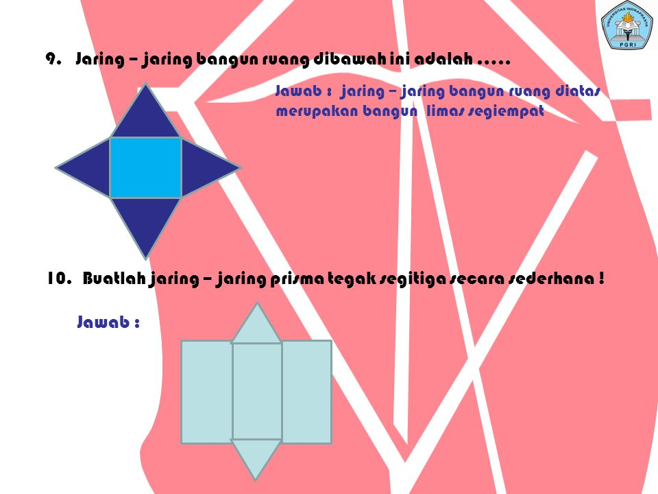 7.Jaring – jaring bangun ruang dibawah ini adalah …….