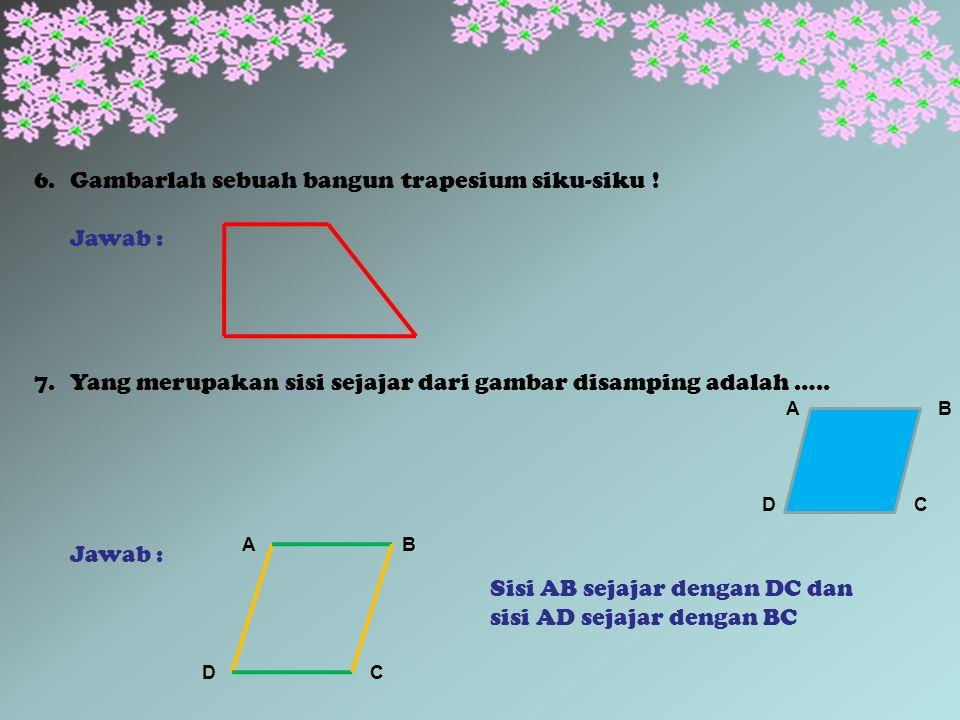 3.Sebutkan sifat-sifat bangun datar disamping .Jawab : Sifat-sifat segitiga adalah 1.