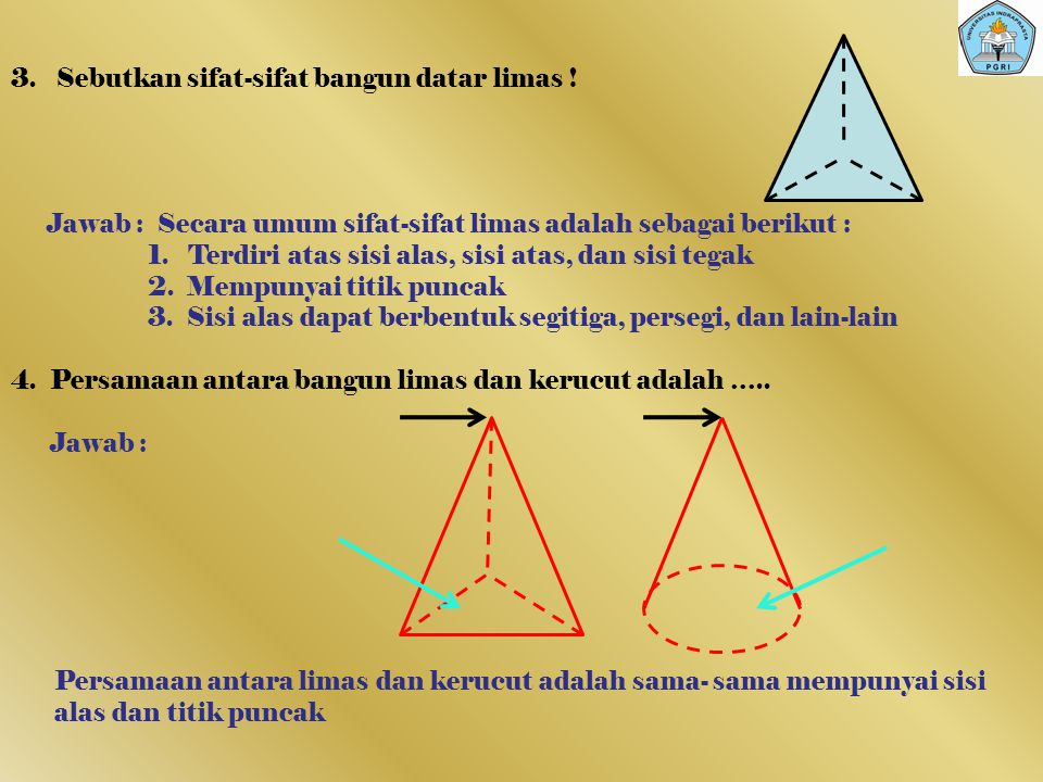 3.Sebutkan sifat-sifat bangun datar limas .