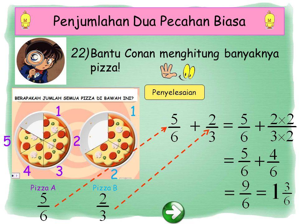 Penjumlahan Dua Pecahan Biasa Penyelesaian Bantu Conan menghitung banyaknya pizza.