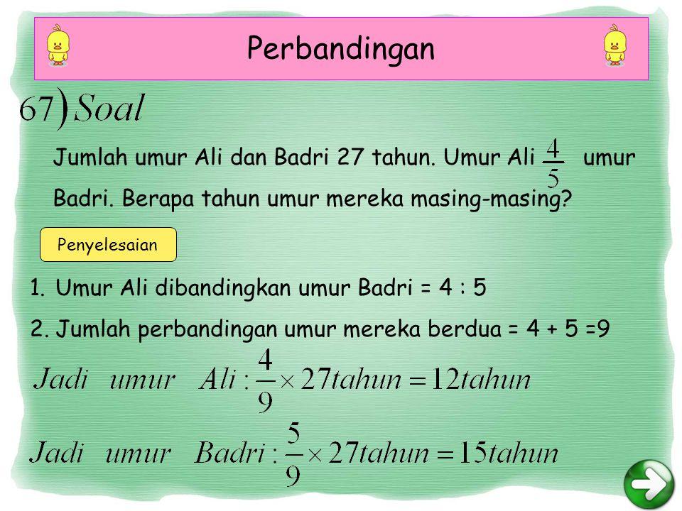 Perbandingan Penyelesaian Jumlah umur Ali dan Badri 27 tahun.