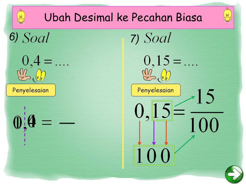 Perkalian Dua Pecahan Desimal 47) Penyelesaian Dengan menggunakan perkalian bersusun X + angka dibelakang koma = 2 angka dibelakang koma = 1 (+) ditambahkan angka dibelakang koma = 3 (=) menjadi