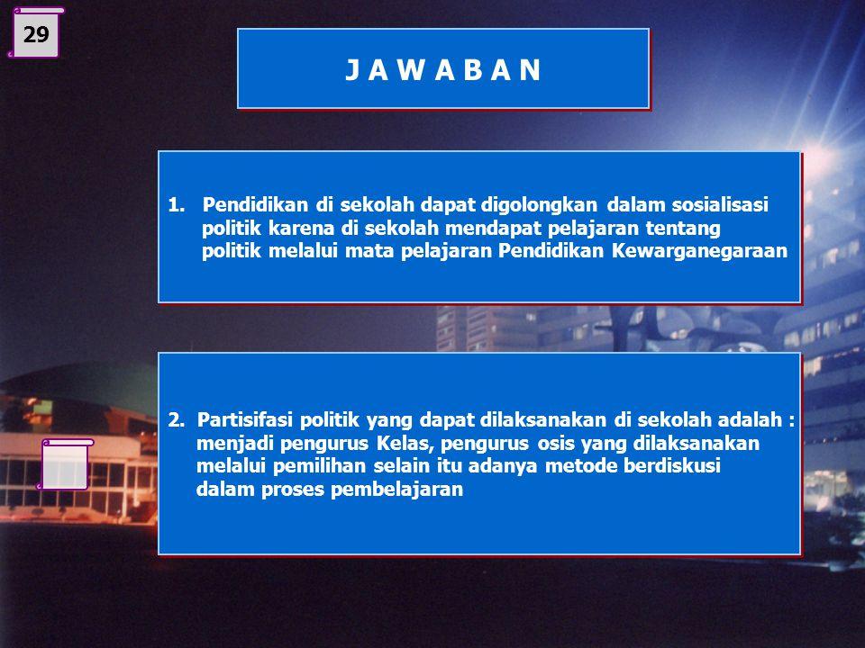 28 2. Peranan Partai Politik Partai politik memeiliki peran sebagai berikut : 1. Mengawasi jalannya pemerintahan 2. Menguji kebijakan pemerintah denga