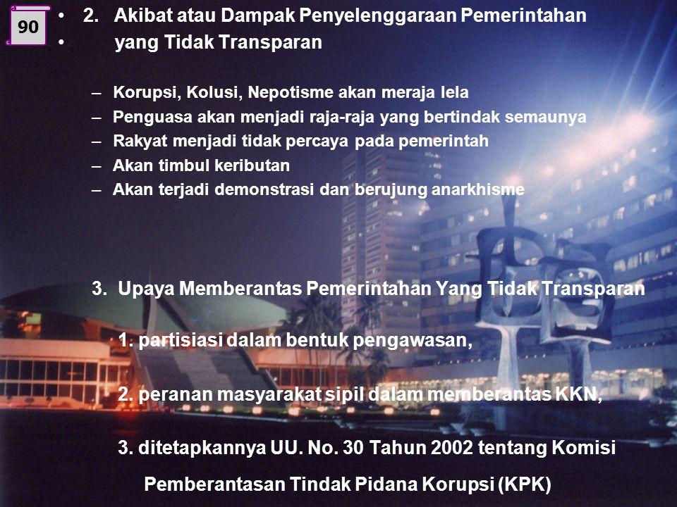 89 1. Faktor Penyebab dari Tidak Adanya Keterbukaan dan Jaminan Keadilan Berikut ini beberapa faktor yang mengakibatkan terjadinya penyelenggaraan pem
