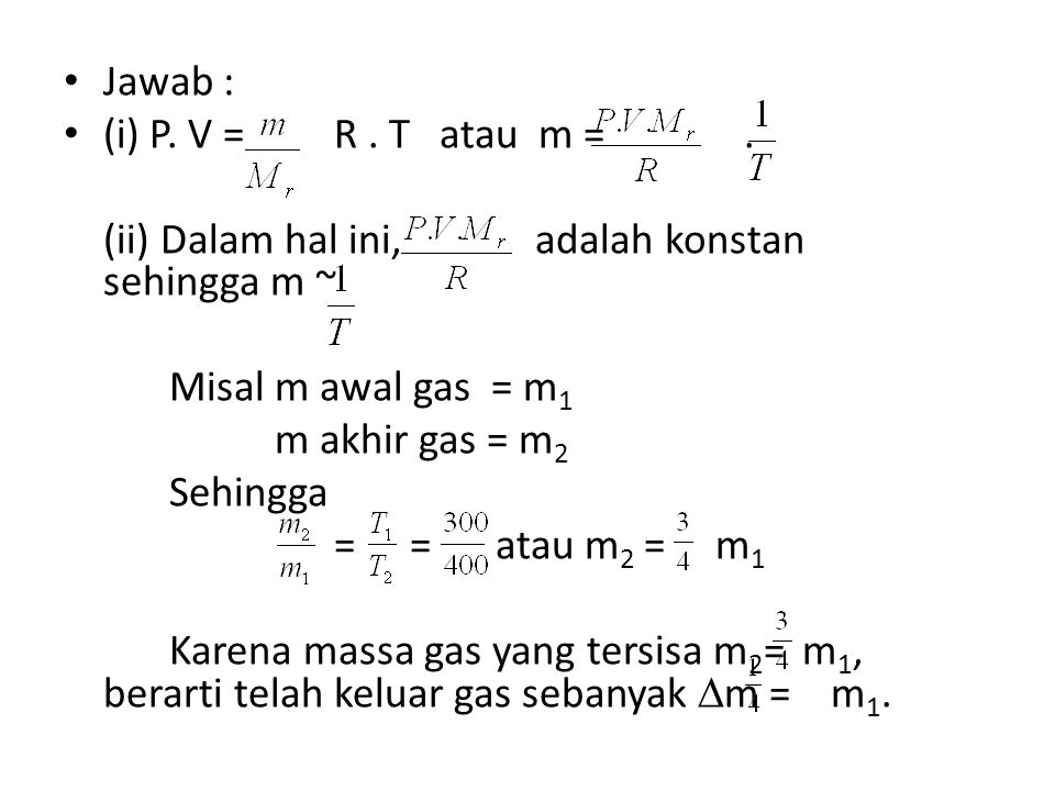 Jawab : (i) P.V = R. T atau m =.